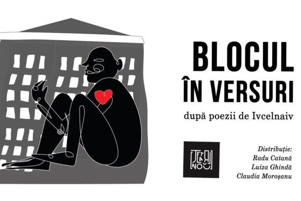 """Poetry performance """"Blocul în versuri"""" @ Teatrul Nou"""