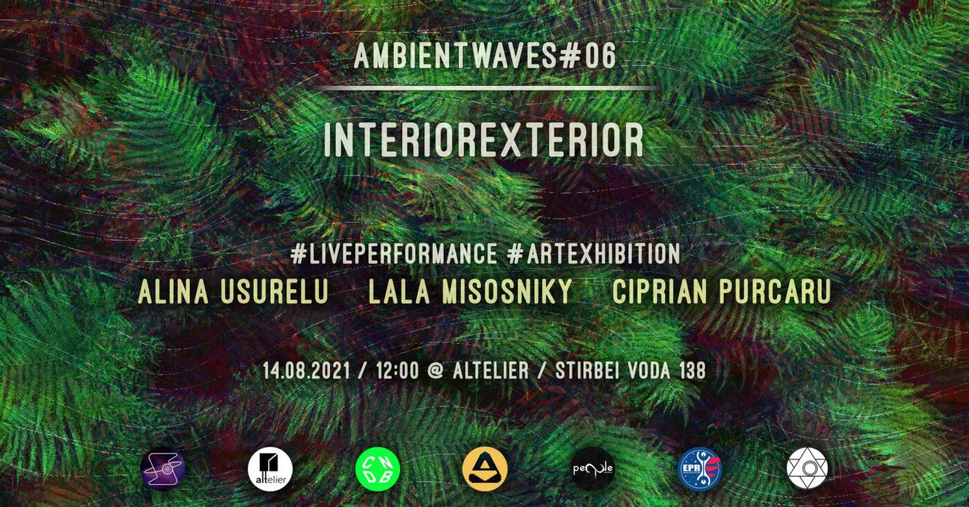 Vernisaj INTERIOREXTERIOR @ Ambientwaves #06